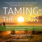 Taming the Sun Lib/E: Innovations to Harness Solar Energy and Power the Planet Cover Image