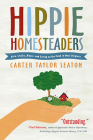 Hippie Homesteaders: Arts, Crafts, Music and Living on the Land in West Virginia Cover Image