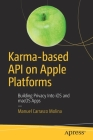 Karma-Based API on Apple Platforms: Building Privacy Into IOS and Macos Apps Cover Image