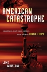 American Catastrophe: Fundamentalism, Climate Change, Gun Rights, and the Rhetoric of Donald J. Trump Cover Image
