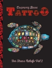 Tattoo Coloring Book Vol2: - Coloring Books for Teens - Hand Training - Anti anxiety - Calm Yourself - Beautiful Design - Unique Designs - Stress Cover Image