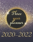 2020-2022 Three Year Planner: Luxury Golden Monthly Schedule Organizer, Large 3 Year Agenda Planner With Inspirational Quotes Cover Image