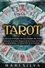 Tarot: Conozca el poder de las tiradas del Tarot y aprenda la lectura psíquica de las cartas del Tarot, su simbolismo y el de Cover Image