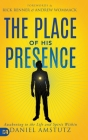 The Place of His Presence: Awakening to the Life and Spirit Within Cover Image
