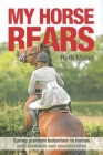 My Horse Rears: Curing Problem Behaviour in Horses with Kindness and Consideration Cover Image
