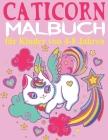 Caticorn Malbuch für Kinder von 4-8 Jahren: Das große Einhorn Katzen Malbuch für Kinder und Einhorn Liebhaber, Einhorn Malbuch für Mädchen ab 4, Einhö Cover Image