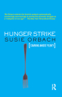 Hunger Strike: The Anorectic's Struggle as a Metaphor for Our Age Cover Image
