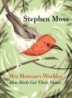 Mrs Moreau's Warbler: How Birds Got Their Names Cover Image