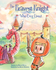 The Bravest Knight Who Ever Lived Cover Image