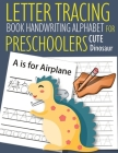 Letter Tracing Book Handwriting Alphabet for Preschoolers Cute Dinosaur: Letter Tracing Book -Practice for Kids - Ages 3+ - Alphabet Writing Practice Cover Image