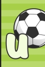 U: Soccer Monogram Letter U Initial Notebook - 6
