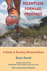 Relentless Forward Progress: A Guide to Running Ultramarathons Cover Image