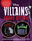 Disney Villains Cross Stitch: 12 Wickedly Fun Patterns and Materials to Stitch Two Projects - Includes: 48-page instruction book, 2 Pieces of Cross Stitch Fabric, 8 Skeins of Embroidery Floss, 6-inch Embroidery Hoop, Cross Stitch Needle Cover Image