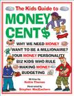The Kids Guide to Money Cent$ Cover Image