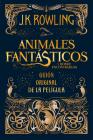 Animales Fantásticos Y Dónde Encontrarlos. Guion Original de la Película / Fantastic Beasts and Where to Find Them: The Original Screenplay Cover Image