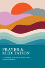 Prayer & Meditation: AA Members Share the Many Ways They Connect Spiritually Cover Image
