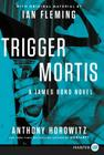 Trigger Mortis: With Original Material by Ian Fleming Cover Image