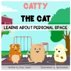 Catty The Cat learns about personal space: A social story for teaching kids toddlers and kindergarten about personal space, understanding social rules Cover Image