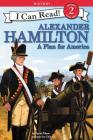 Alexander Hamilton: A Plan for America (I Can Read!: Level 2) Cover Image