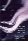 The Two Intellectual Worlds of John Locke: Man, Person, and Spirits in the Essay Cover Image