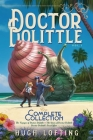 Doctor Dolittle The Complete Collection, Vol. 1: The Voyages of Doctor Dolittle; The Story of Doctor Dolittle; Doctor Dolittle's Post Office Cover Image