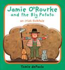 Jamie O'Rourke and the Big Potato: An Irish Folktale Cover Image