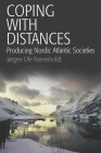 Coping with Distances: Producing Nordic Atlantic Societies Cover Image