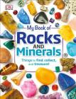 My Book of Rocks and Minerals: Things to Find, Collect, and Treasure Cover Image