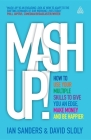 MASH-Up!: How to Use Your Multiple Skills to Give You an Edge, Make Money and Be Happier Cover Image