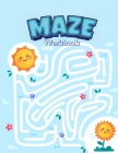 Mazes Workbook: 122 Pages, Ages 4 to 6, Preschool, Kindergarten, Maze Puzzles, Wide Paths, Colorful Pictures, Problem-Solving, and Mor Cover Image