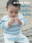 Baby and Toddler Knits: 20 classic patterns for clothes, blankets, hats, and bootees Cover Image