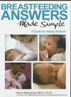 Breastfeeding Answers Made Simple: A Guide for Helping Mothers Cover Image