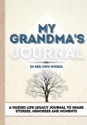 My Grandma's Journal: A Guided Life Legacy Journal To Share Stories, Memories and Moments - 7 x 10 Cover Image