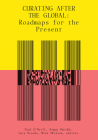 Curating After the Global: Roadmaps for the Present Cover Image