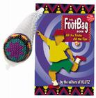 The Footbag Book: All the Tricks, All the Tips [With Hand Crocheted Footbag] Cover Image