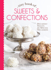 Tiny Book of Sweets & Confections: Decadent Treats for Special Occasions (Tiny Books) Cover Image