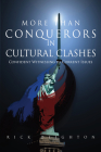 More Than Conquerors in Cultural Clashes: Confident Witnessing in Current Issues Cover Image