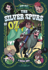 The Silver Spurs of Oz: A Graphic Novel Cover Image