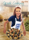 Greek Cooking My Way: Traditional Recipes Infused with World Flavors Cover Image