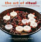 The Art of Ritual: Creating and Performing Ceremonies for Growth and Change Cover Image