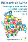 Millennials de Bolivia: Cómo llegar a ellos ante las próximas elecciones presidenciales 2019 Cover Image