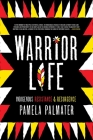 Warrior Life: Indigenous Resistance and Resurgence Cover Image