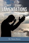Grief and Glory in Lamentations: Seeking Hope and Healing for the Grieving Heart Cover Image