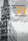 Whitechapel in 50 Buildings Cover Image