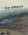 Farm Record Book: Cattle Record Book - Calving Record Book - Farm Record Book - Livestock Record Keeping Book - Breeding Record Book - C Cover Image
