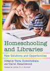 Homeschooling and Libraries: New Solutions and Opportunities Cover Image