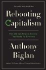 Rebooting Capitalism: How We Can Forge a Society That Works for Everyone Cover Image