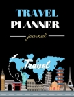 Travel Planner Journal: The Perfect Travel Notebook and Vacation Planner - Vacation checklist and Traveling Journal for everyone - Trip Planne Cover Image