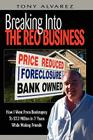 Breaking Into The REO Business: How I Went From Bankruptcy To $7.2 Million In 7 Years While Making Friends Cover Image