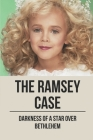 The Ramsey Case: Darkness Of A Star Over Bethlehem: Evidence Of The Ramsey Case Cover Image